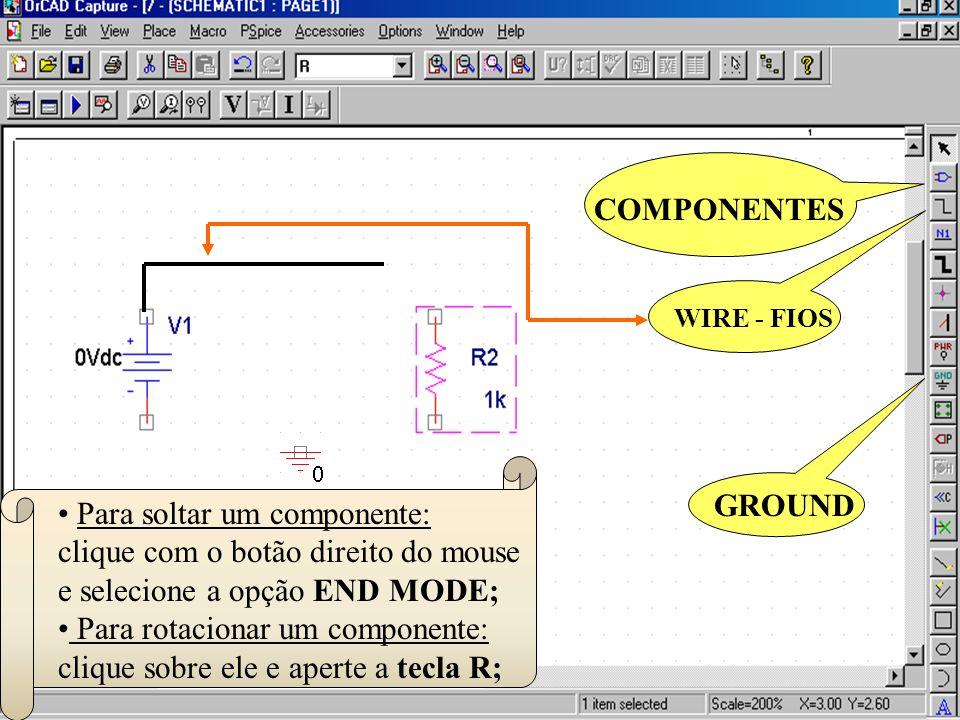 22 Para soltar um componente: clique com o botão direito do mouse e selecione a opção END MODE; Para rotacionar um componente: clique sobre ele e aper