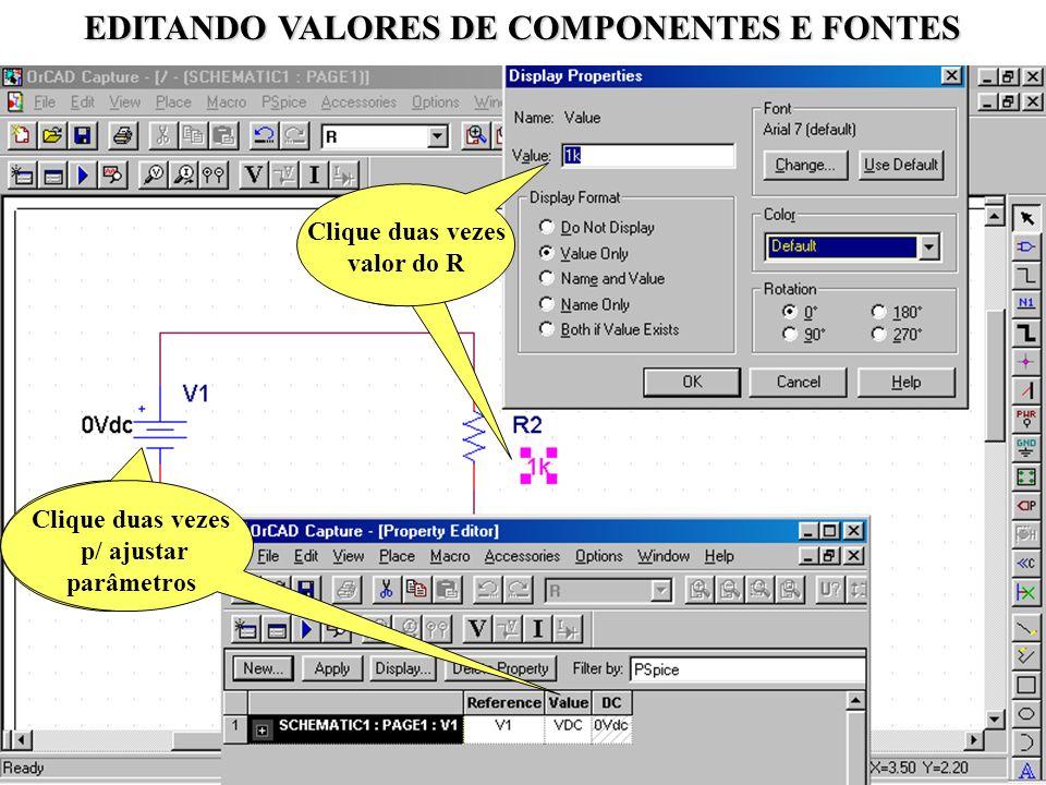 23 EDITANDO VALORES DE COMPONENTES E FONTES Clique duas vezes p/ ajustar parâmetros Clique duas vezes valor do R