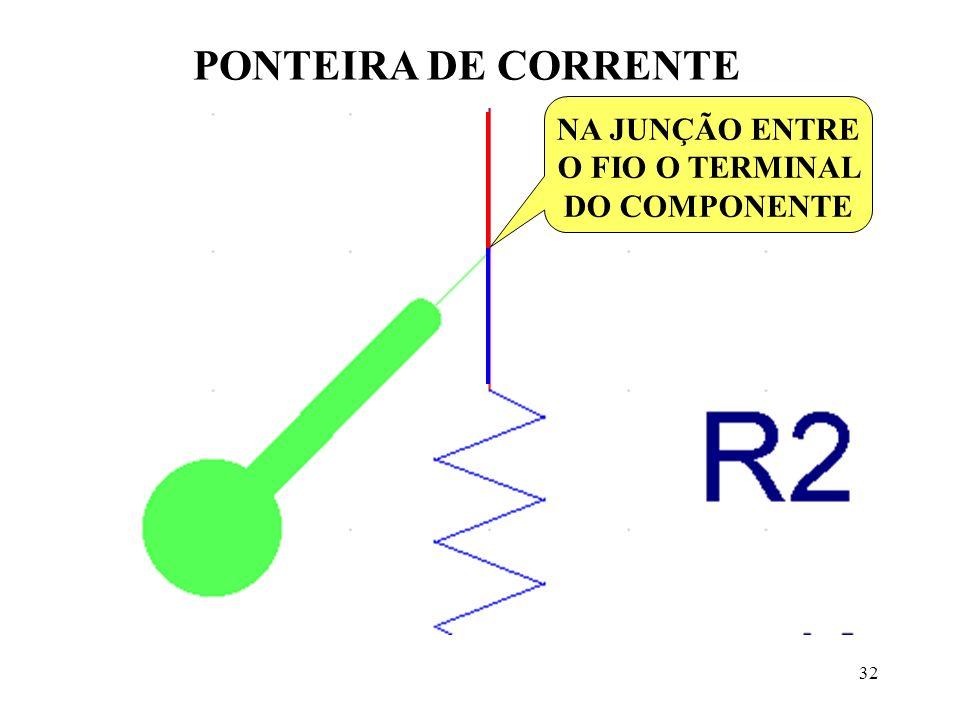 32 PONTEIRA DE CORRENTE NA JUNÇÃO ENTRE O FIO O TERMINAL DO COMPONENTE