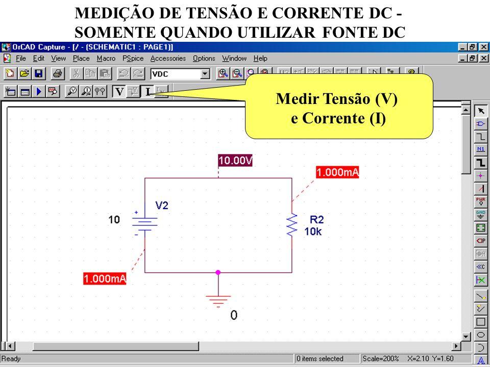 33 MEDIÇÃO DE TENSÃO E CORRENTE DC - SOMENTE QUANDO UTILIZAR FONTE DC Medir Tensão (V) e Corrente (I)