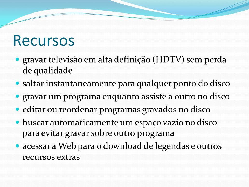 Recursos gravar televisão em alta definição (HDTV) sem perda de qualidade saltar instantaneamente para qualquer ponto do disco gravar um programa enqu