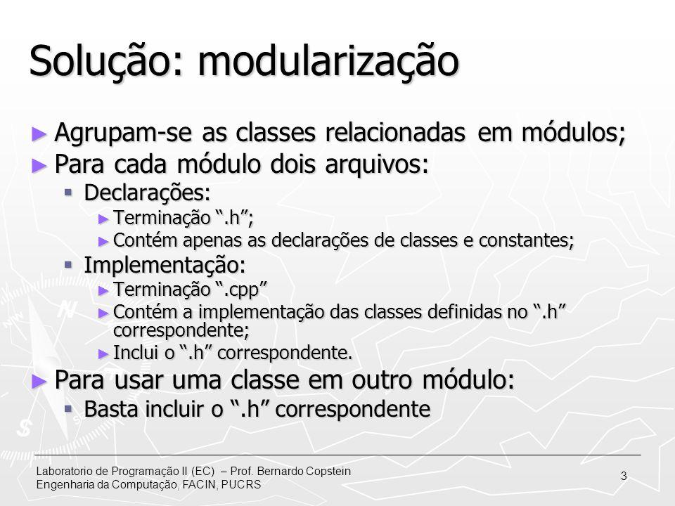 Laboratorio de Programação II (EC) – Prof. Bernardo Copstein Engenharia da Computação, FACIN, PUCRS 3 Solução: modularização Agrupam-se as classes rel