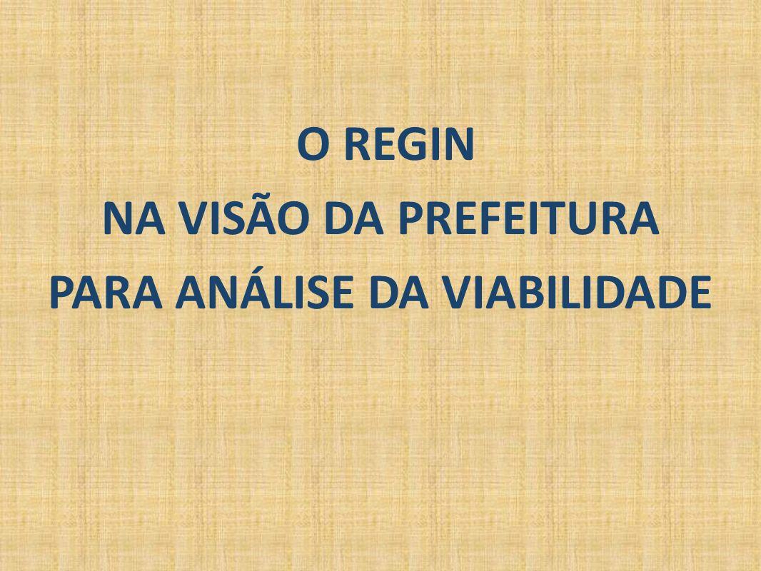 O REGIN NA VISÃO DA PREFEITURA PARA ANÁLISE DA VIABILIDADE