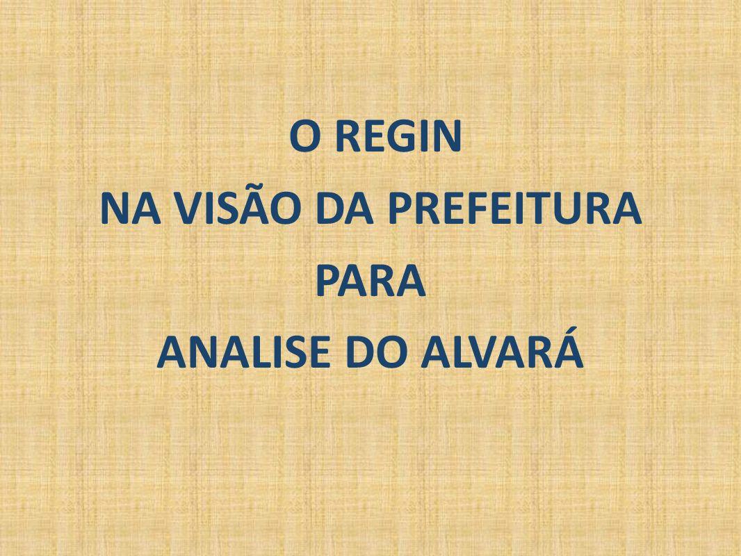 O REGIN NA VISÃO DA PREFEITURA PARA ANALISE DO ALVARÁ