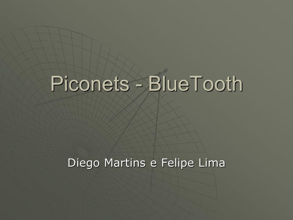 Piconets - BlueTooth Diego Martins e Felipe Lima
