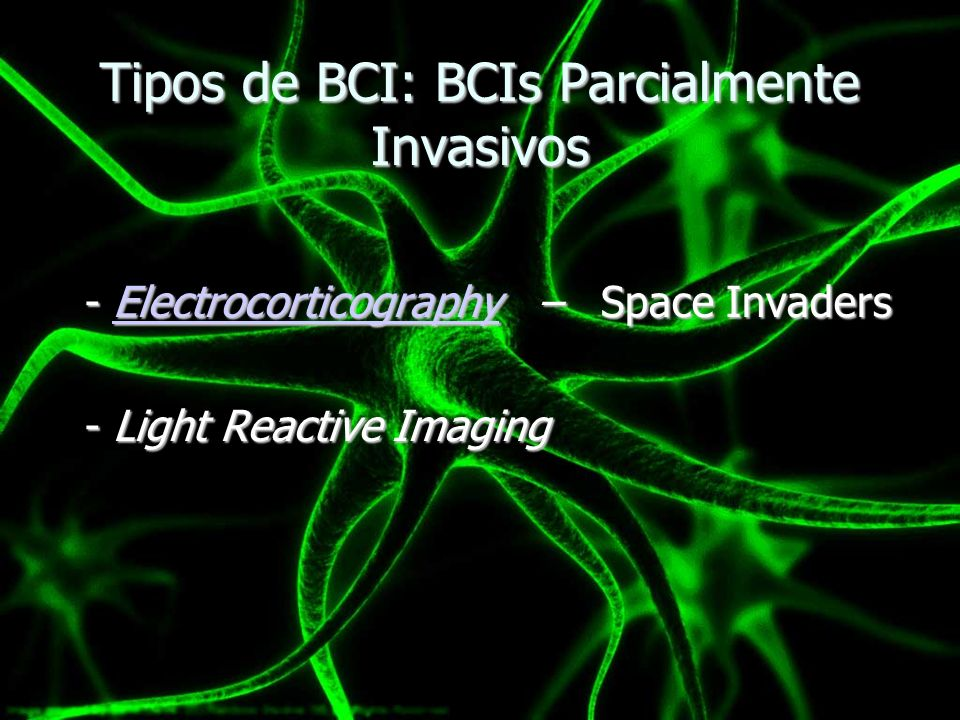 Tipos de BCI : BCIs não-invasivos + Mais simples de implementar.