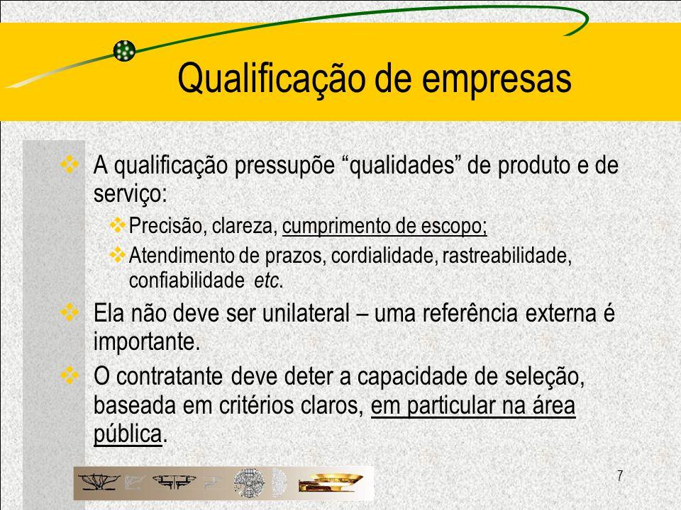7 Qualificação de empresas A qualificação pressupõe qualidades de produto e de serviço: Precisão, clareza, cumprimento de escopo; Atendimento de prazo