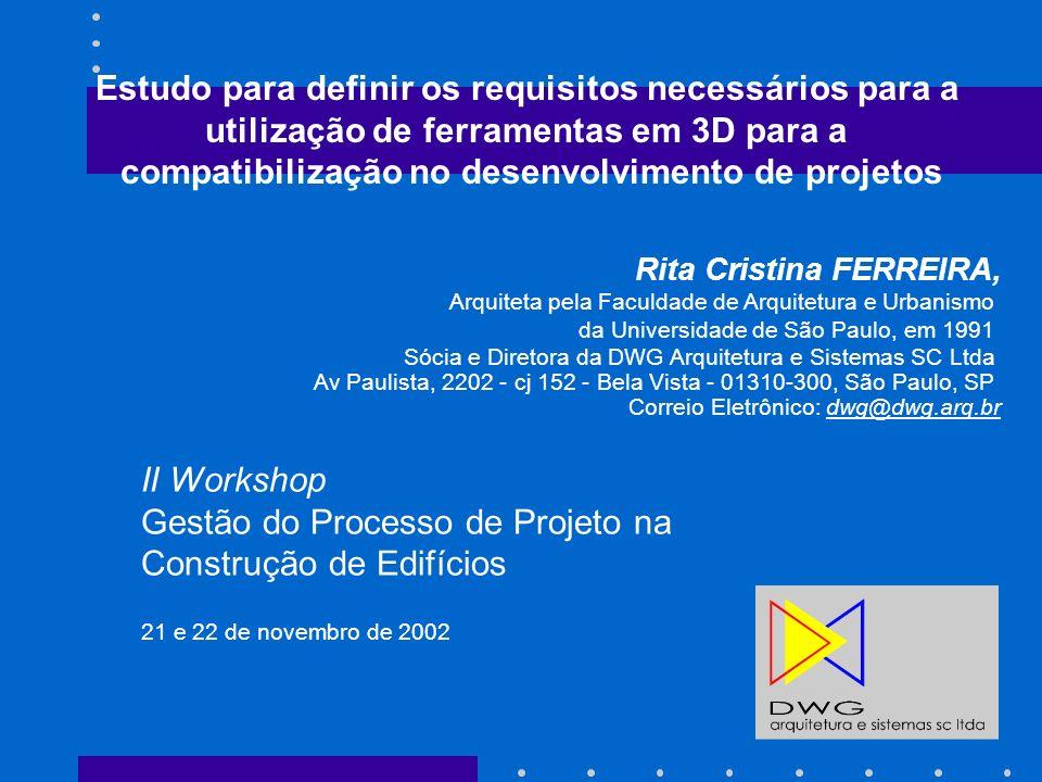 Estudo para definir os requisitos necessários para a utilização de ferramentas em 3D para a compatibilização no desenvolvimento de projetos Rita Crist