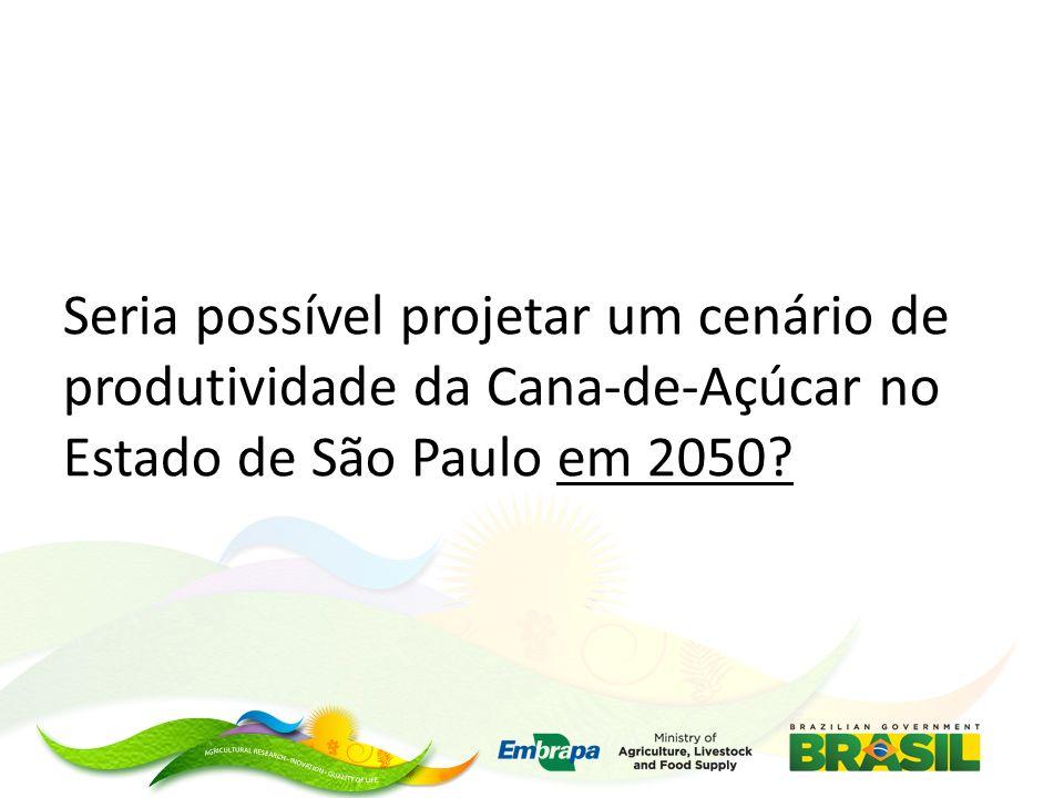 Seria possível projetar um cenário de produtividade da Cana-de-Açúcar no Estado de São Paulo em 2050?