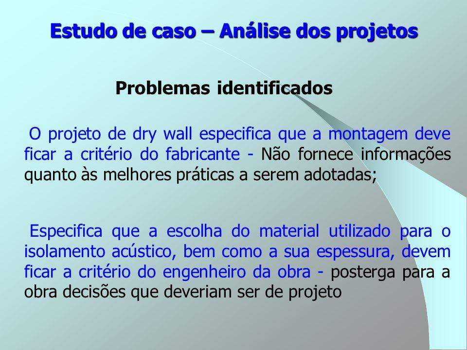 O projeto de dry wall especifica que a montagem deve ficar a critério do fabricante - Não fornece informações quanto às melhores práticas a serem adot