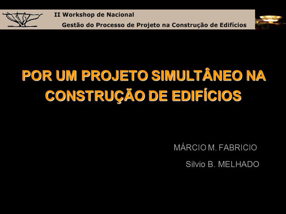 DESENVOLVIMENTO DE PRODUTO NA CONSTRUÇÃO DE EDIFÍCIOS O processo de projeto praticado na indústria de construção