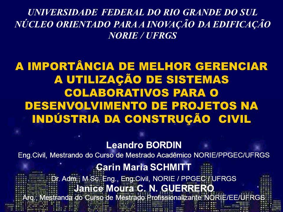 UNIVERSIDADE FEDERAL DO RIO GRANDE DO SUL NÚCLEO ORIENTADO PARA A INOVAÇÃO DA EDIFICAÇÃO NORIE / UFRGS A IMPORTÂNCIA DE MELHOR GERENCIAR A UTILIZAÇÃO