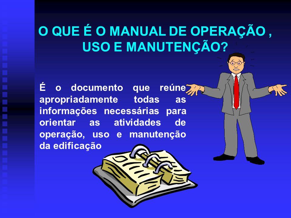 O QUE É O MANUAL DE OPERAÇÃO, USO E MANUTENÇÃO.