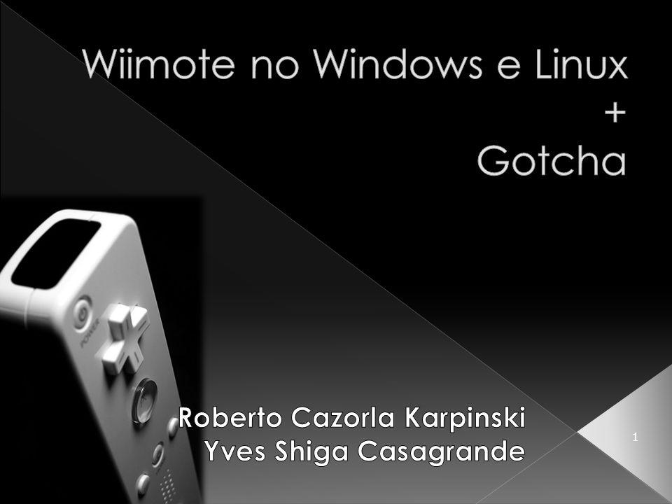 Wiimote Características Desmontando Acelerômetro MEMS Wiimote como mouse no Windows Wiimote como mouse no Linux Gotcha 2