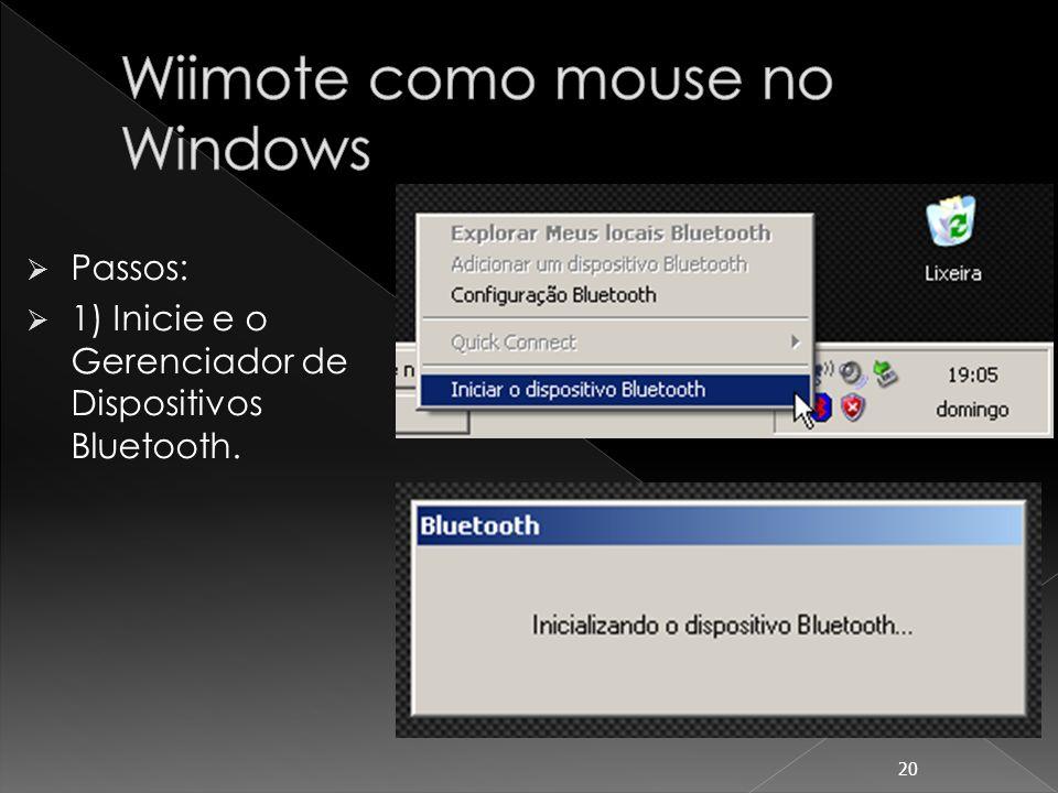 2) Conecte o Wiimote ao Gerenciador de Dispositivos Bluetooth. 21