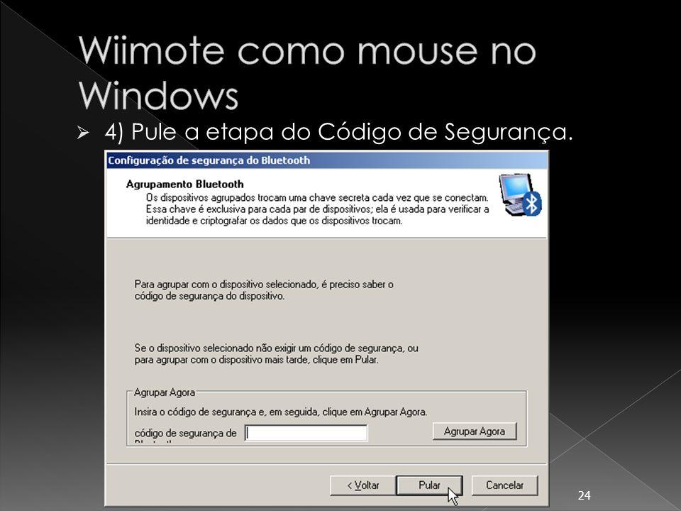 25 5) Selecione a funcionalidade do Wiimote como um mouse ou teclado.