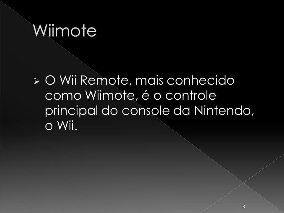 O Wii Remote, mais conhecido como Wiimote, é o controle principal do console da Nintendo, o Wii. 3