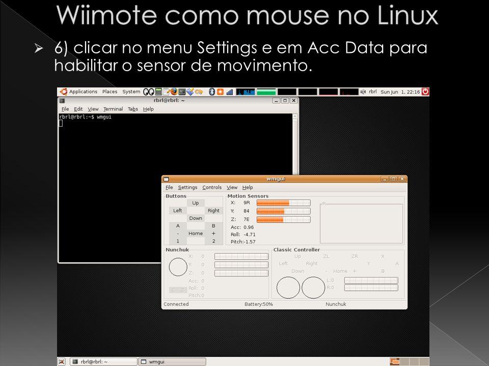 7) Clicar no menu Settings e em Extension Data para habilitar o Nunchuck. 37
