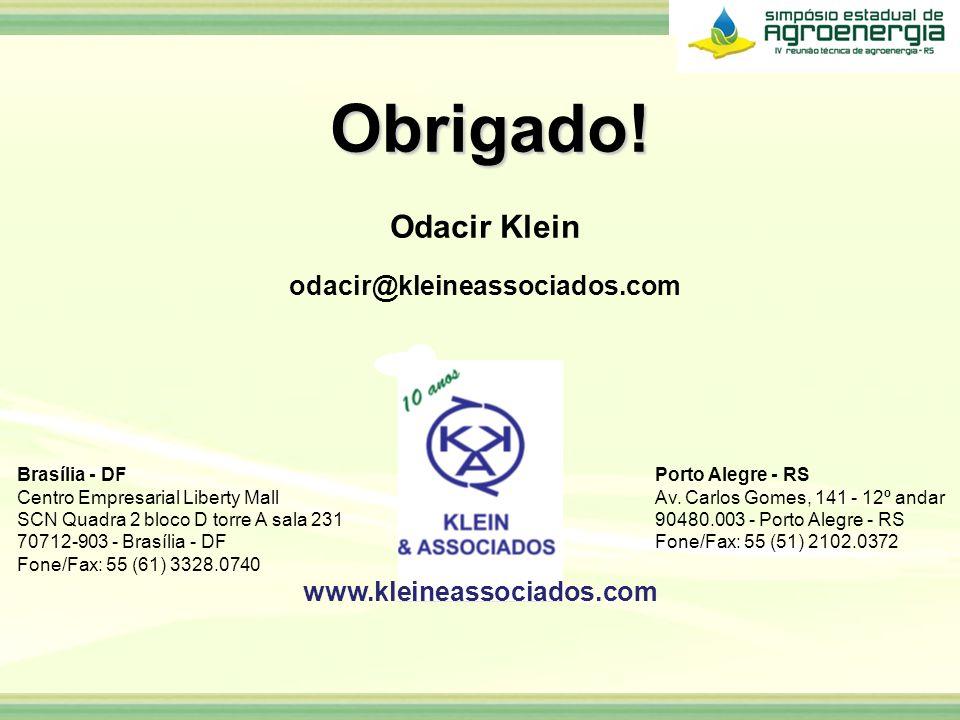 Obrigado! Obrigado! Odacir Klein odacir@kleineassociados.com Brasília - DF Centro Empresarial Liberty Mall SCN Quadra 2 bloco D torre A sala 231 70712