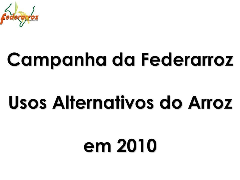 Campanha da Federarroz Usos Alternativos do Arroz em 2010