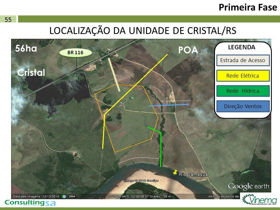 55 Primeira Fase LOCALIZAÇÃO DA UNIDADE DE CRISTAL/RS Estrada de Acesso Rede Elétrica Rede Hídrica Direção Ventos LEGENDA BR 116 56ha Cristal POA