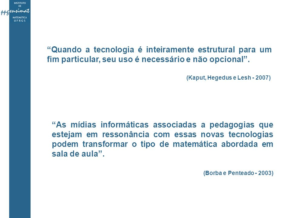 Quando a tecnologia é inteiramente estrutural para um fim particular, seu uso é necessário e não opcional.