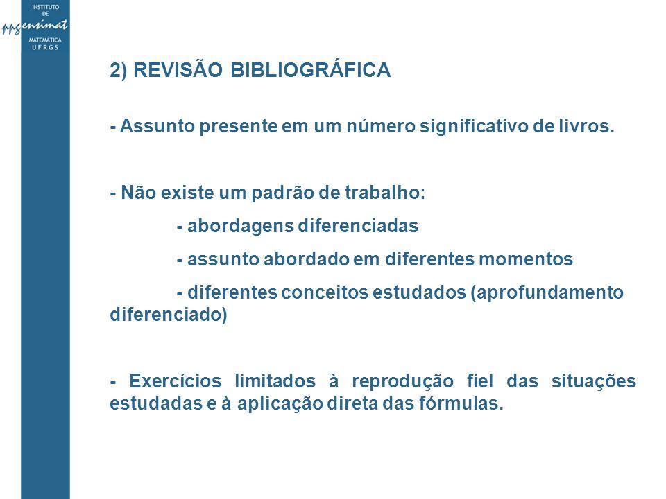 2) REVISÃO BIBLIOGRÁFICA - Assunto presente em um número significativo de livros.