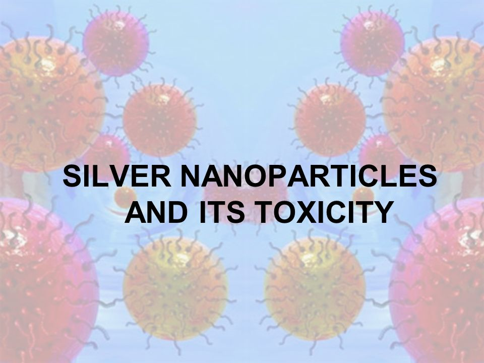 SILVER NANOPARTICLES AND ITS TOXICITY