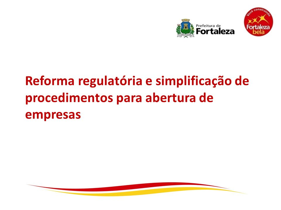 Reforma regulatória e simplificação de procedimentos para abertura de empresas