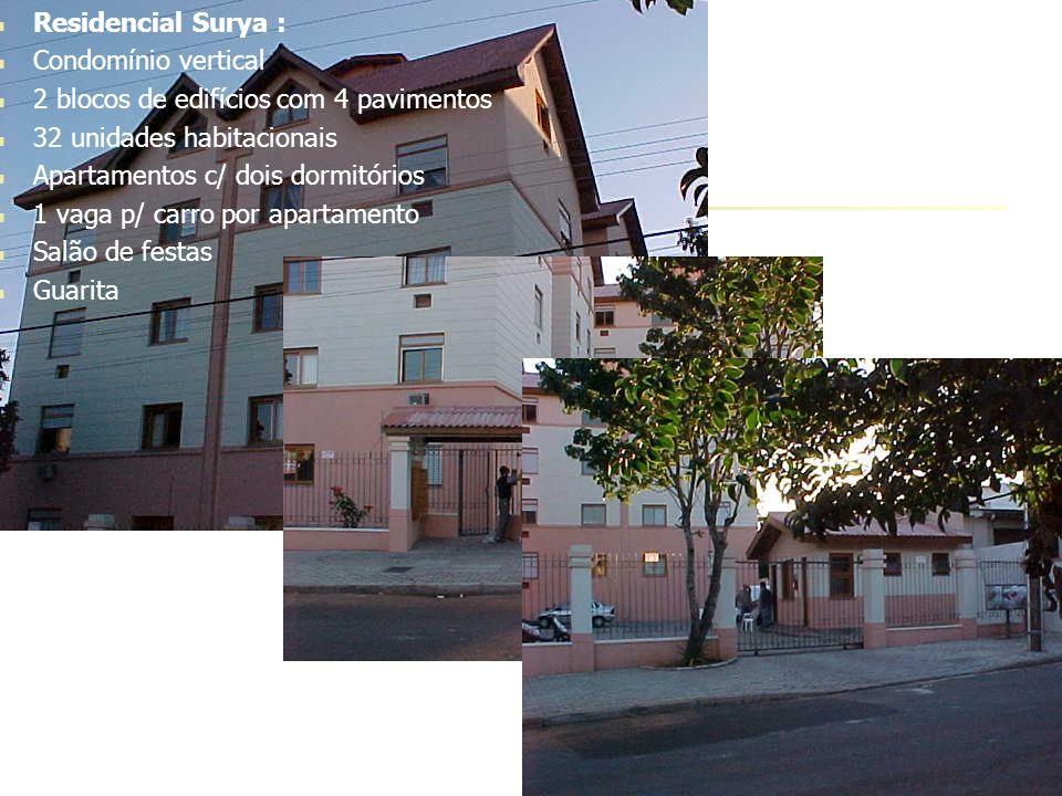 Residencial Surya : Condomínio vertical 2 blocos de edifícios com 4 pavimentos 32 unidades habitacionais Apartamentos c/ dois dormitórios 1 vaga p/ ca