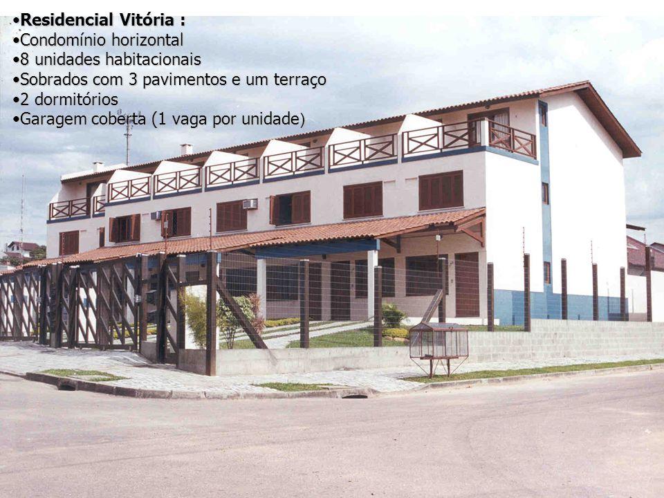 Residencial Vitória :Residencial Vitória : Condomínio horizontalCondomínio horizontal 8 unidades habitacionais8 unidades habitacionais Sobrados com 3