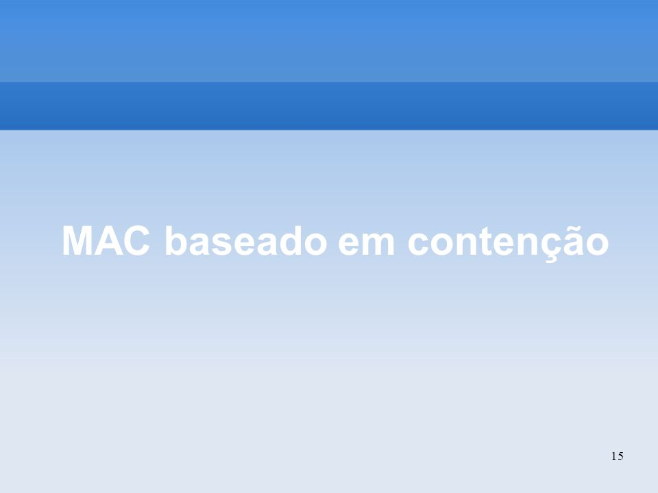 15 MAC baseado em contenção