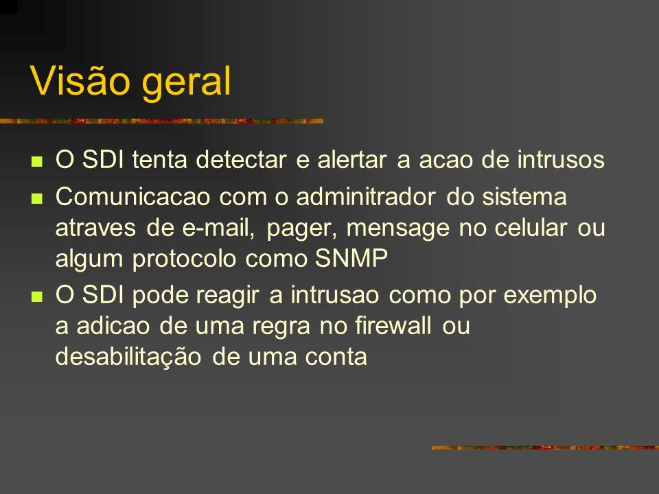 Visão geral O SDI tenta detectar e alertar a acao de intrusos Comunicacao com o adminitrador do sistema atraves de e-mail, pager, mensage no celular o