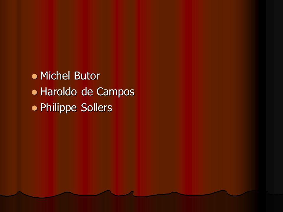 Michel Butor Michel Butor Haroldo de Campos Haroldo de Campos Philippe Sollers Philippe Sollers