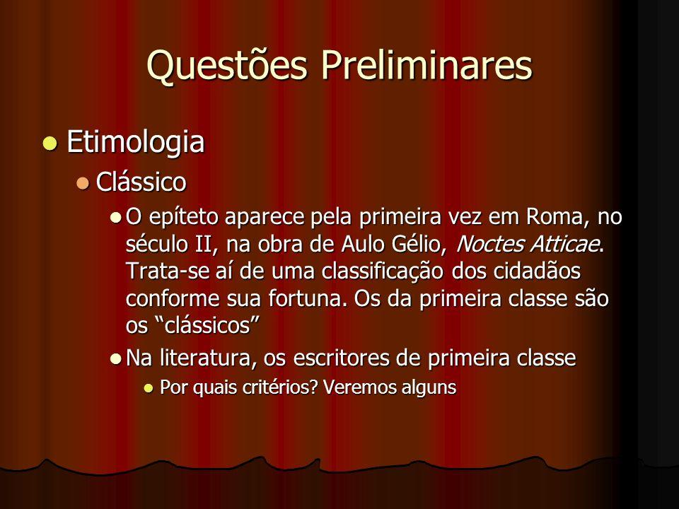 Questões Preliminares Etimologia Etimologia Clássico Clássico O epíteto aparece pela primeira vez em Roma, no século II, na obra de Aulo Gélio, Noctes