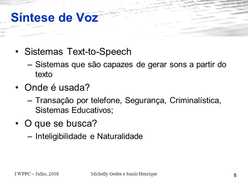 I WPPC – Julho, 2008Michelly Gedes e Saulo Henrique O Projeto Matraca - Estado Atual 17