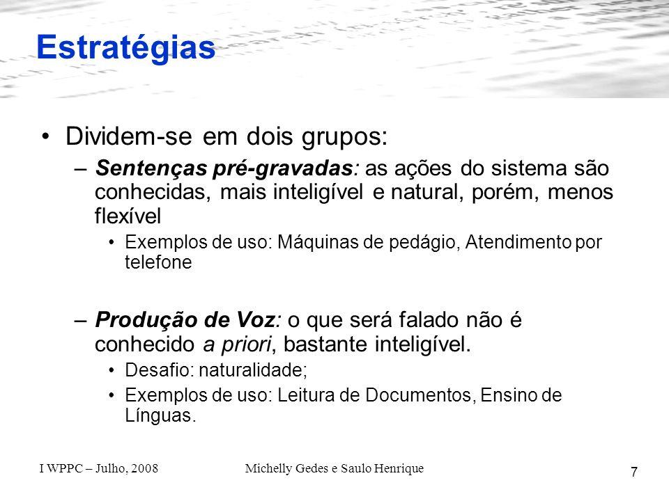 I WPPC – Julho, 2008Michelly Gedes e Saulo Henrique O Projeto Matraca - Estado Atual 18