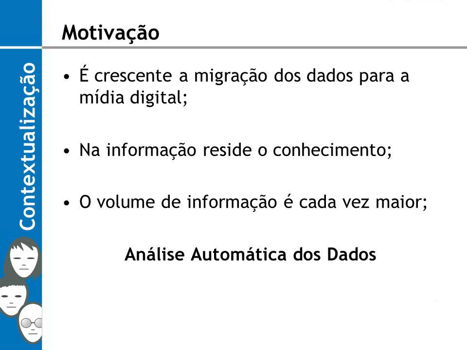 Aplicações citadas pelo autores Mineração em dados não estruturados WWW; Mineração em banco de dados geológicos; Mineração de Dados