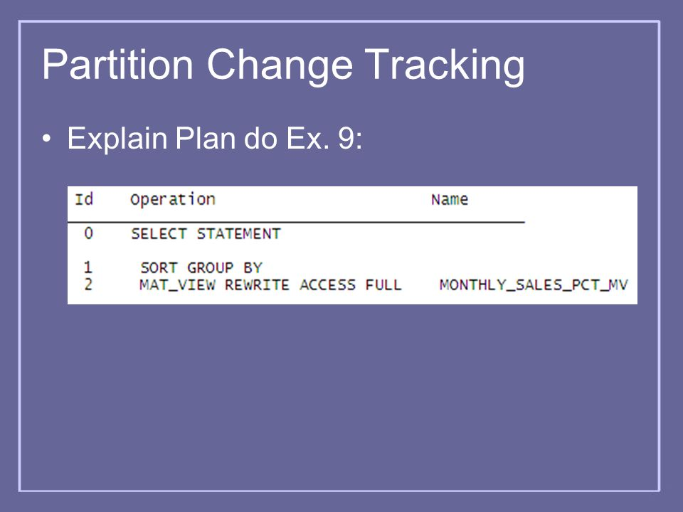 Partition Change Tracking Explain Plan do Ex. 9: