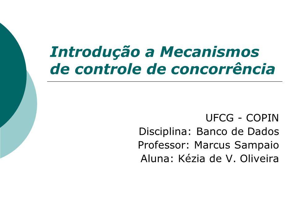 Agenda Conceitos iniciais básicos; Motivação; Introdução; Esquemas de controle de concorrência baseados em bloqueio; Esquemas de controle de concorrência não baseados em bloqueio; Metodologias Misturadas; Considerações Finais.