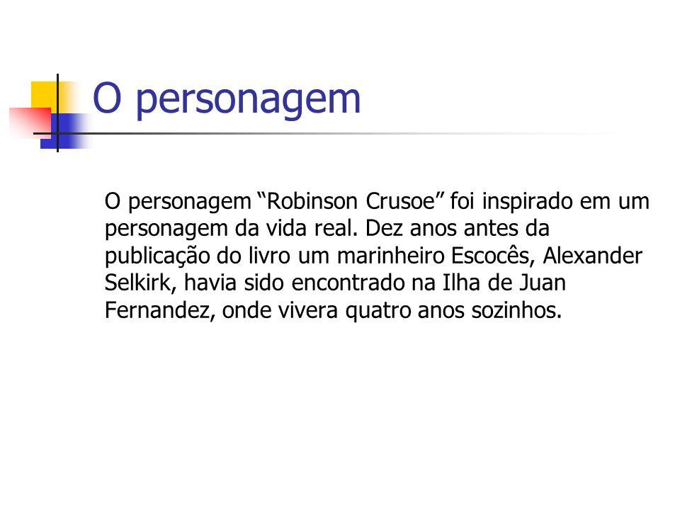 O personagem O personagem Robinson Crusoe foi inspirado em um personagem da vida real. Dez anos antes da publicação do livro um marinheiro Escocês, Al