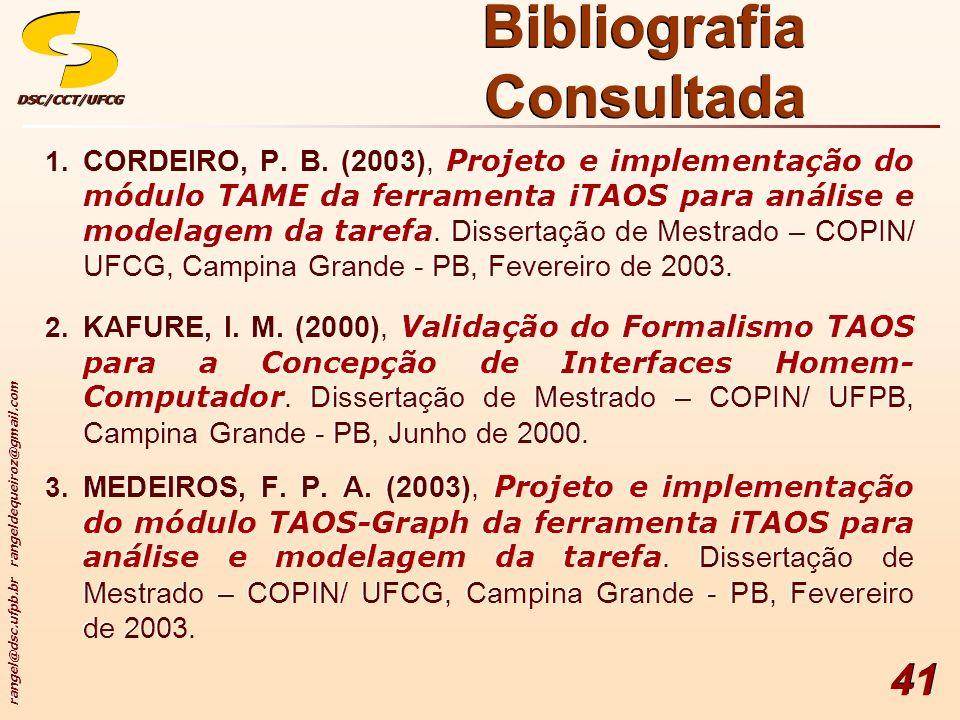 rangel@dsc.ufpb.br rangeldequeiroz@gmail.com DSC/CCT/UFCGDSC/CCT/UFCG 41 Bibliografia Consultada 1. CORDEIRO, P. B. (2003), Projeto e implementação do