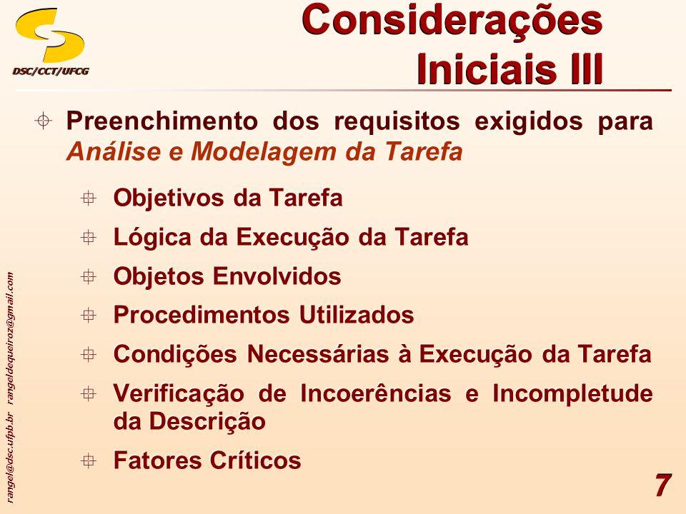 rangel@dsc.ufpb.br rangeldequeiroz@gmail.com DSC/CCT/UFCGDSC/CCT/UFCG 7 Preenchimento dos requisitos exigidos para Análise e Modelagem da Tarefa Objet