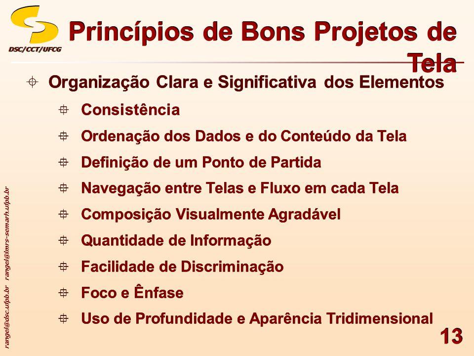 rangel@dsc.ufpb.br rangel@lmrs-semarh.ufpb.br DSC/CCT/UFCGDSC/CCT/UFCG 13 Organização Clara e Significativa dos Elementos Consistência Ordenação dos D