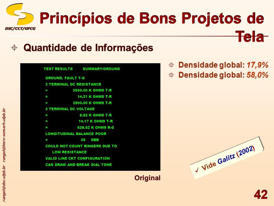 rangel@dsc.ufpb.br rangel@lmrs-semarh.ufpb.br DSC/CCT/UFCGDSC/CCT/UFCG 42 Princípios de Bons Projetos de Tela Quantidade de Informações TEST RESULTSSU
