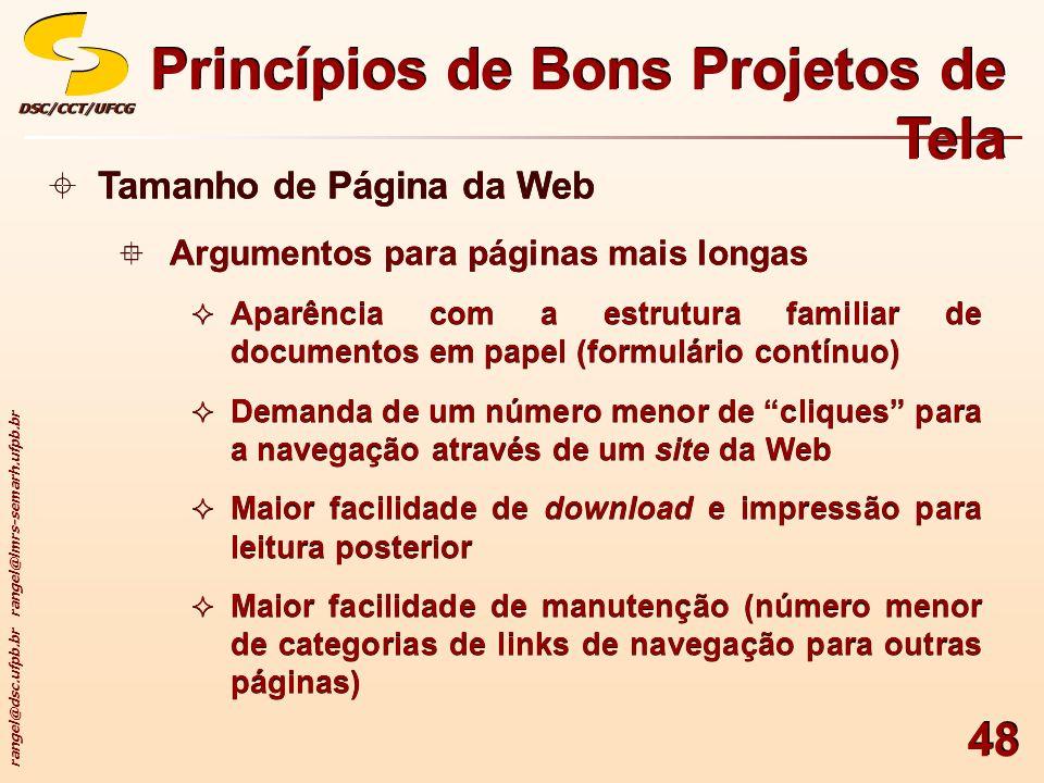 rangel@dsc.ufpb.br rangel@lmrs-semarh.ufpb.br DSC/CCT/UFCGDSC/CCT/UFCG 48 Princípios de Bons Projetos de Tela Tamanho de Página da Web Argumentos para