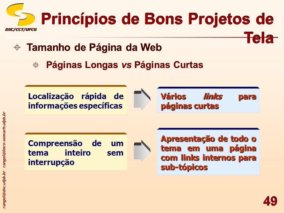 rangel@dsc.ufpb.br rangel@lmrs-semarh.ufpb.br DSC/CCT/UFCGDSC/CCT/UFCG 49 Princípios de Bons Projetos de Tela Tamanho de Página da Web Páginas Longas