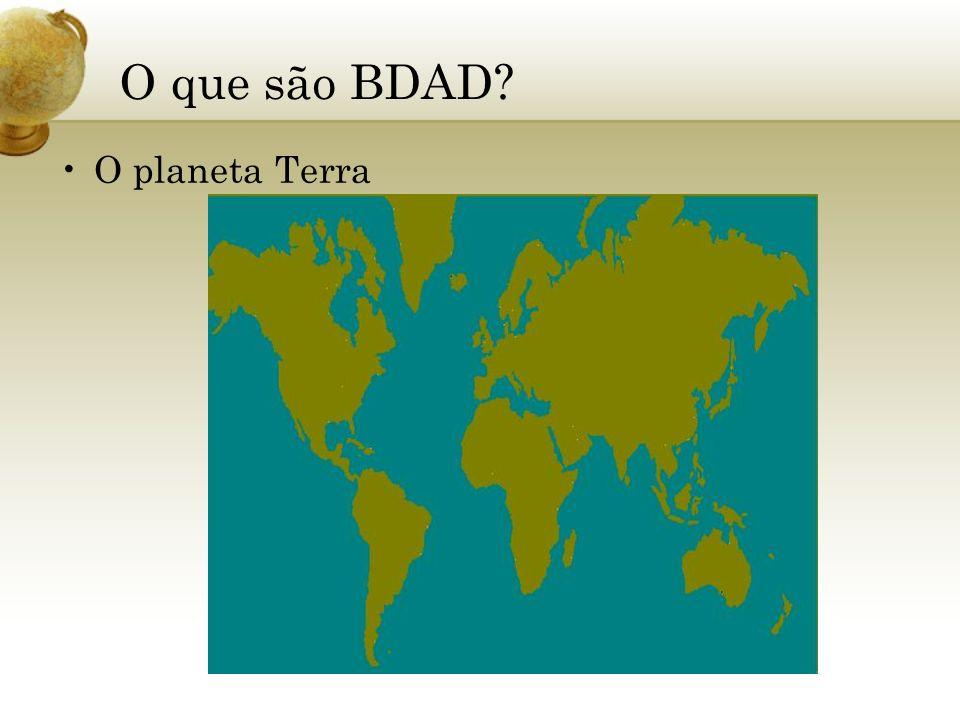 O que são BDAD? O planeta Terra