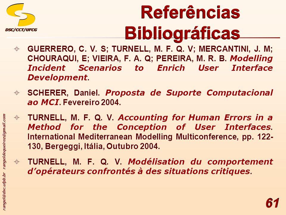 rangel@dsc.ufpb.br rangeldequeiroz@gmail.com DSC/CCT/UFCGDSC/CCT/UFCG 61 GUERRERO, C. V. S; TURNELL, M. F. Q. V; MERCANTINI, J. M; CHOURAQUI, E; VIEIR