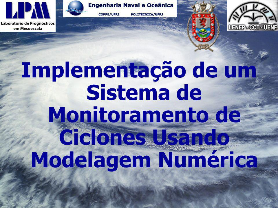 Implementação de um Sistema de Monitoramento de Ciclones Usando Modelagem Numérica